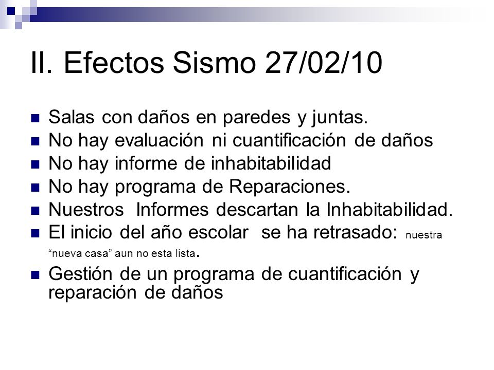 II. Efectos Sismo 27/02/10 Salas con daños en paredes y juntas.