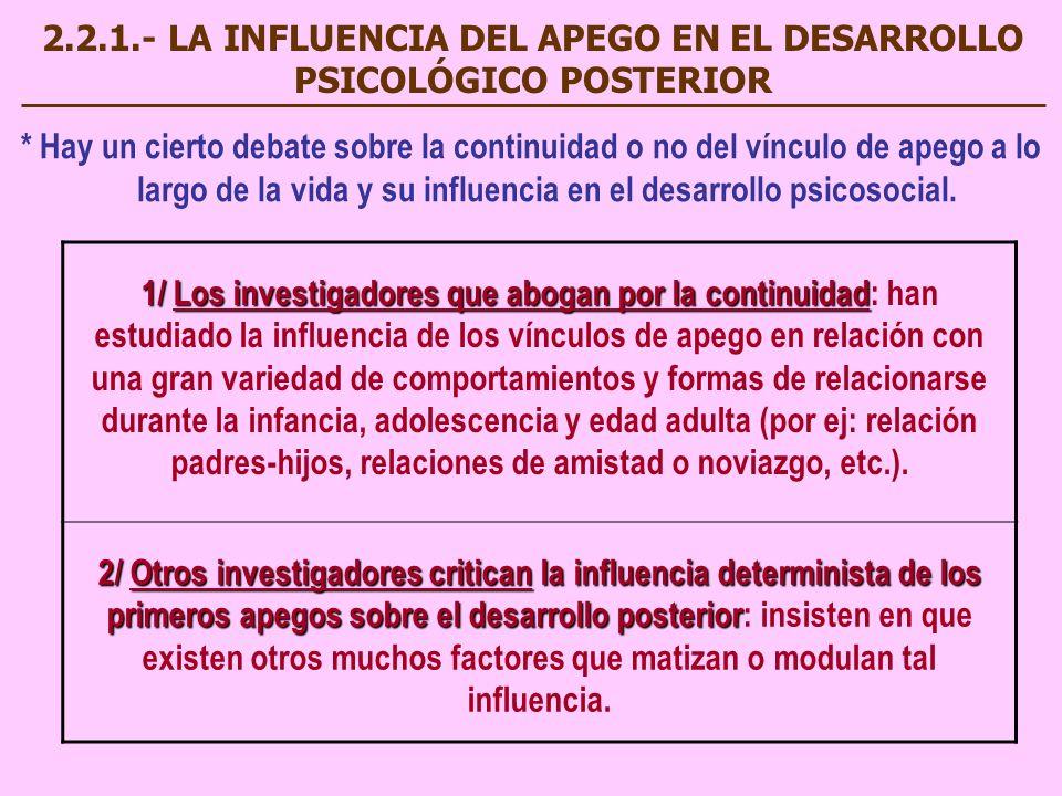 2.2.1.- LA INFLUENCIA DEL APEGO EN EL DESARROLLO PSICOLÓGICO POSTERIOR