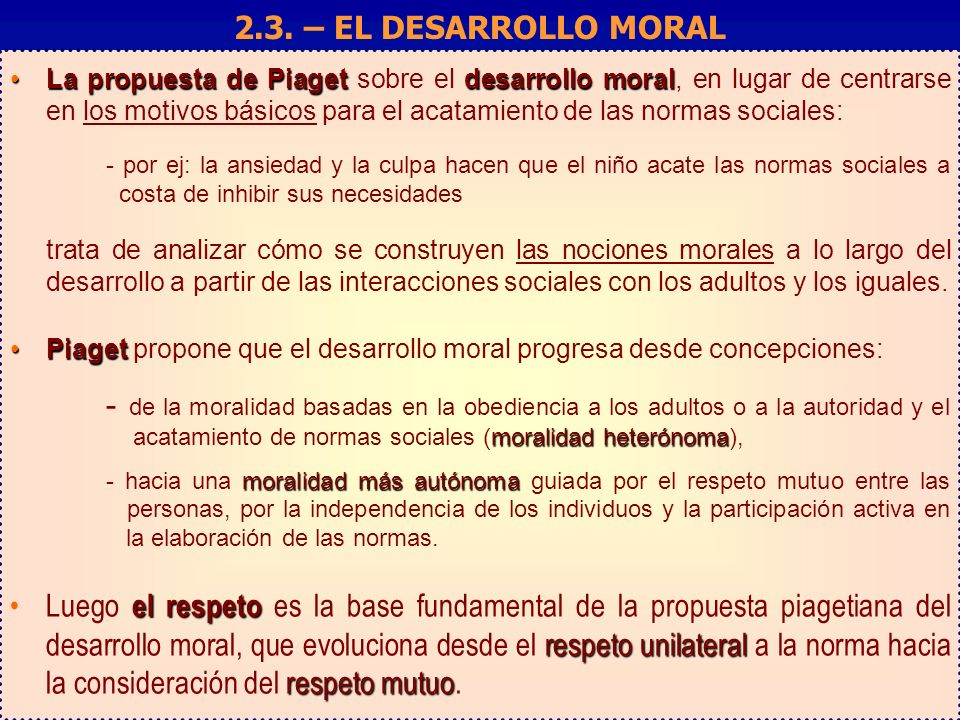 2.3. – EL DESARROLLO MORAL Factores que influyen en la toma de decisiones: Elaboración y validación de un cuestionario.