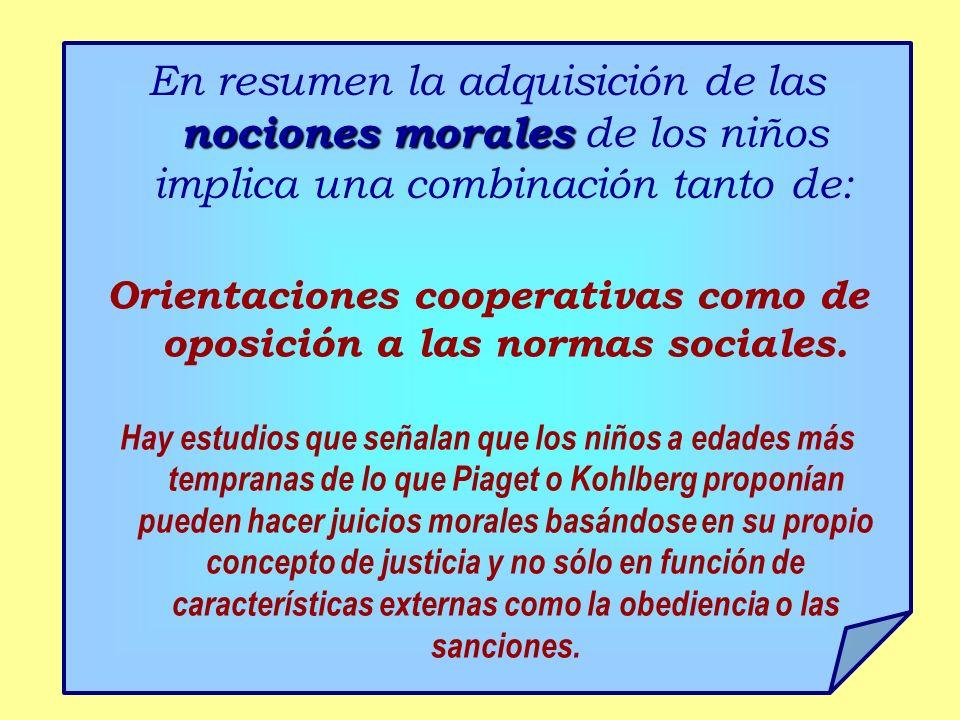 Orientaciones cooperativas como de oposición a las normas sociales.