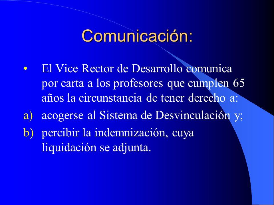 Comunicación: El Vice Rector de Desarrollo comunica por carta a los profesores que cumplen 65 años la circunstancia de tener derecho a: