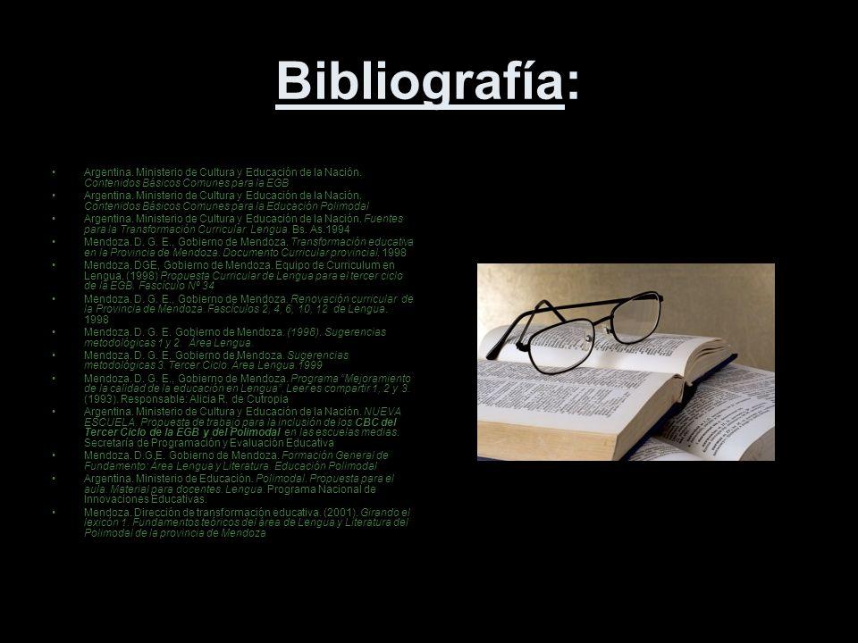 Bibliografía: Argentina. Ministerio de Cultura y Educación de la Nación. Contenidos Básicos Comunes para la EGB.