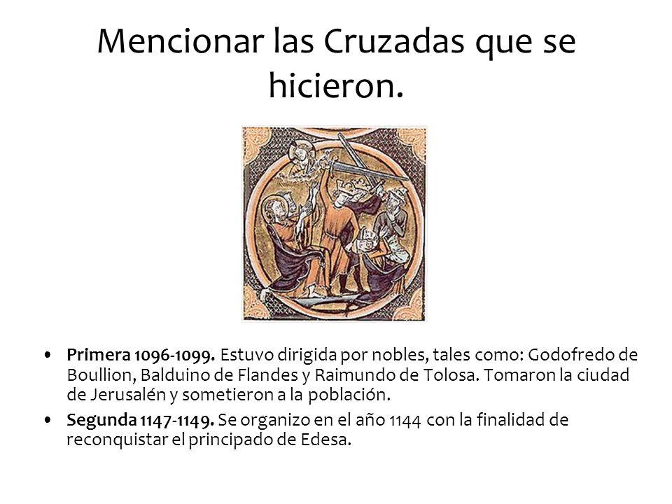 Mencionar las Cruzadas que se hicieron.