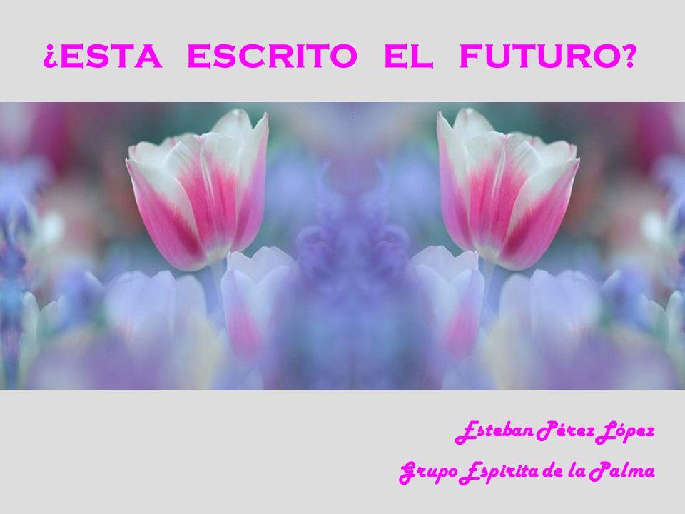 ¿ESTA ESCRITO EL FUTURO