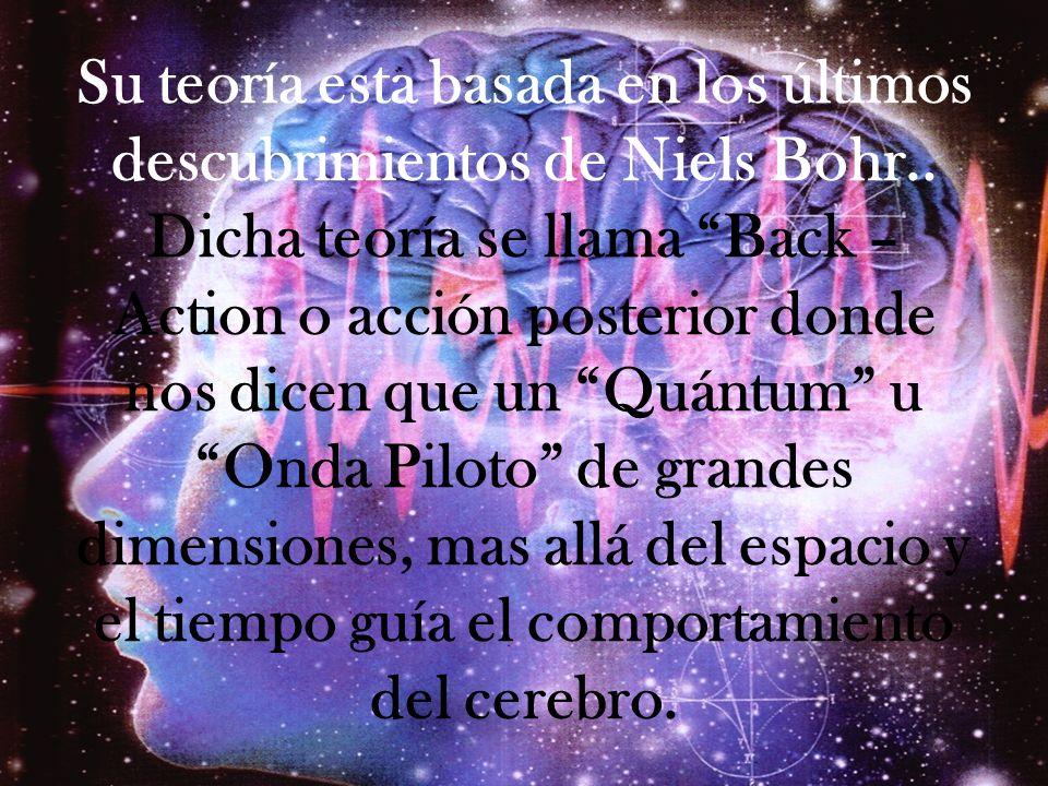 Su teoría esta basada en los últimos descubrimientos de Niels Bohr