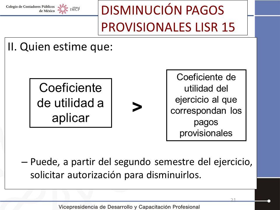 DISMINUCIÓN PAGOS PROVISIONALES LISR 15