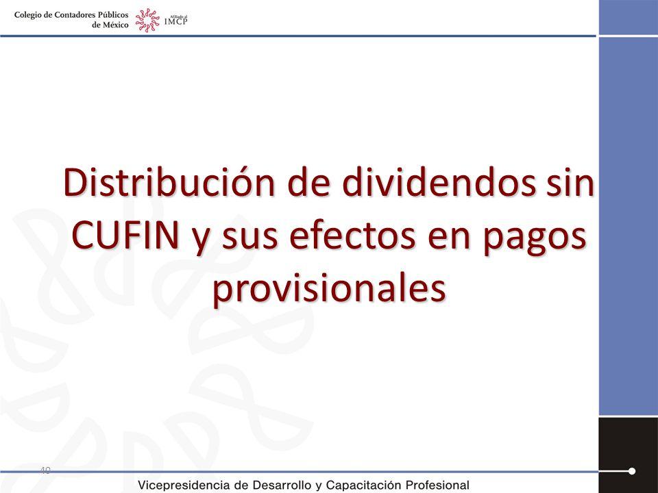 Distribución de dividendos sin CUFIN y sus efectos en pagos provisionales