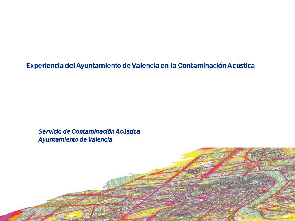 Experiencia del Ayuntamiento de Valencia en la Contaminación Acústica