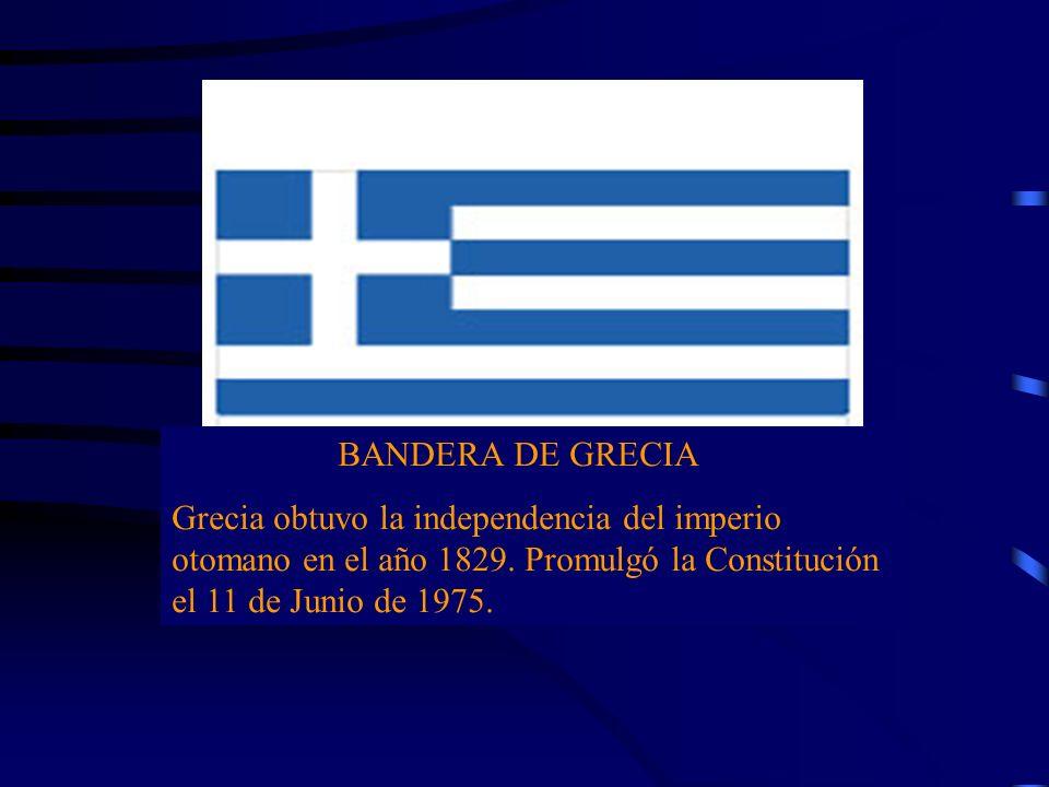 BANDERA DE GRECIAGrecia obtuvo la independencia del imperio otomano en el año 1829.