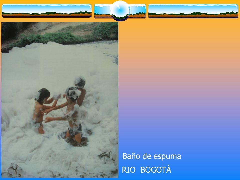 Baño de espuma RIO BOGOTÁ