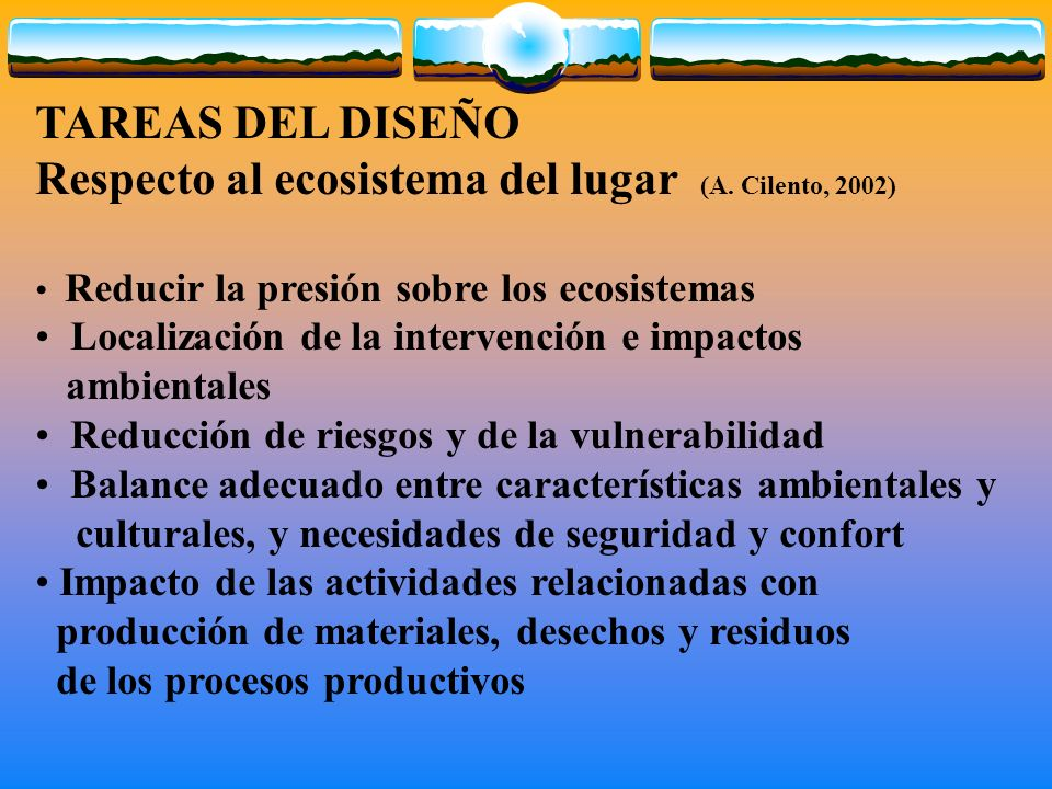 Respecto al ecosistema del lugar (A. Cilento, 2002)