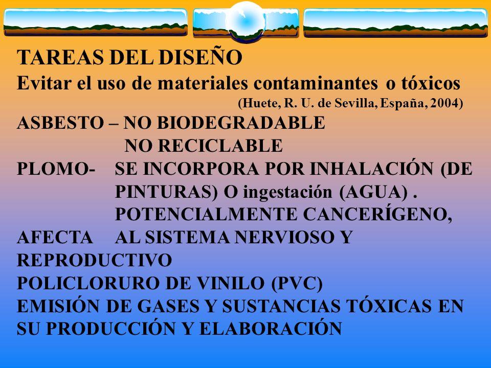 TAREAS DEL DISEÑO Evitar el uso de materiales contaminantes o tóxicos