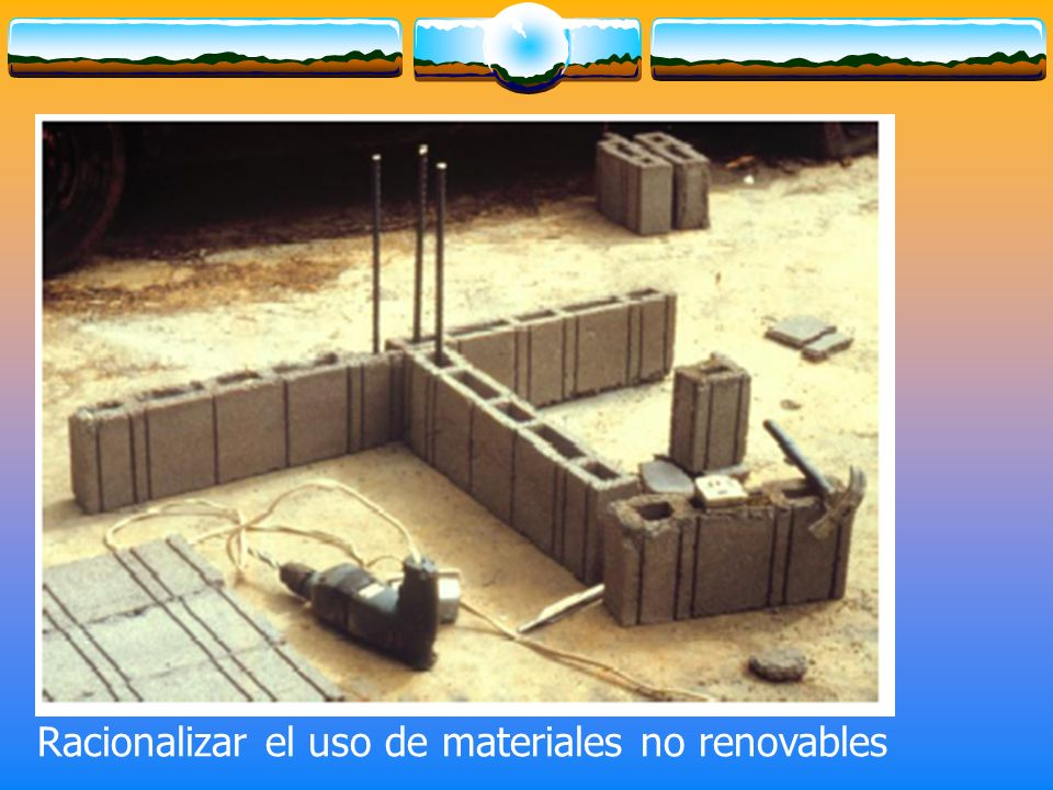 Racionalizar el uso de materiales no renovables