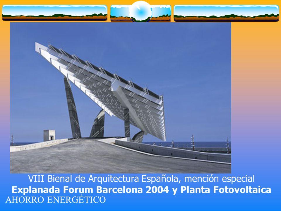 VIII Bienal de Arquitectura Española, mención especial Explanada Forum Barcelona 2004 y Planta Fotovoltaica