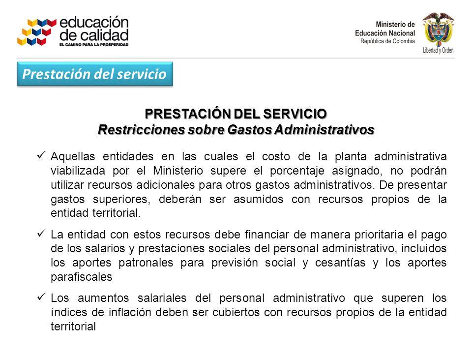 PRESTACIÓN DEL SERVICIO Restricciones sobre Gastos Administrativos