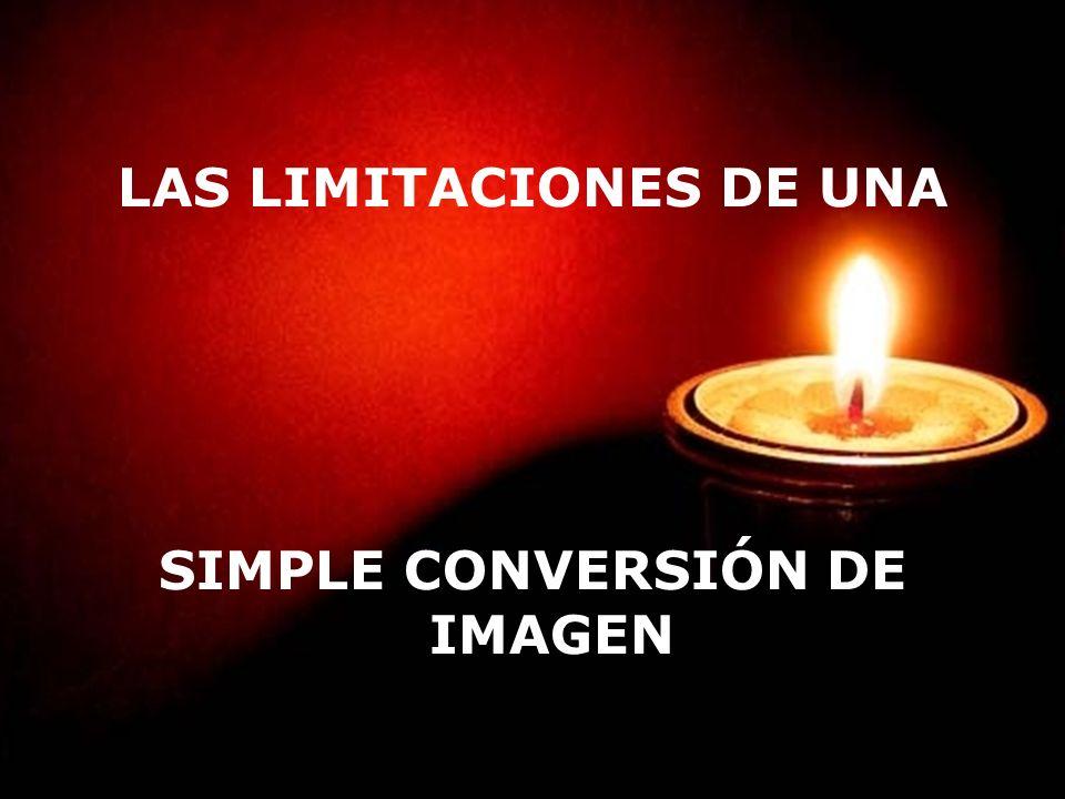 LAS LIMITACIONES DE UNA SIMPLE CONVERSIÓN DE IMAGEN
