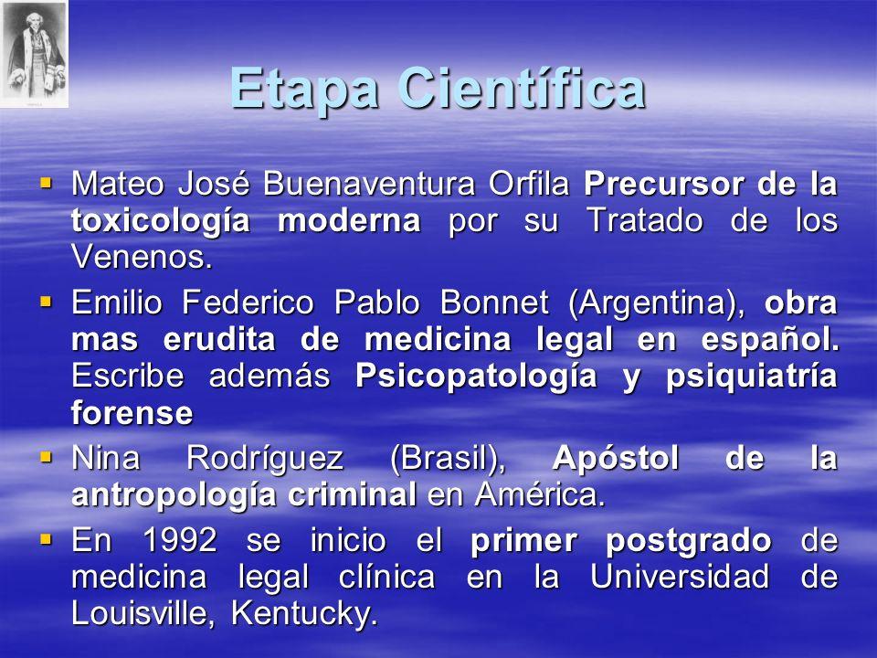 Etapa Científica Mateo José Buenaventura Orfila Precursor de la toxicología moderna por su Tratado de los Venenos.