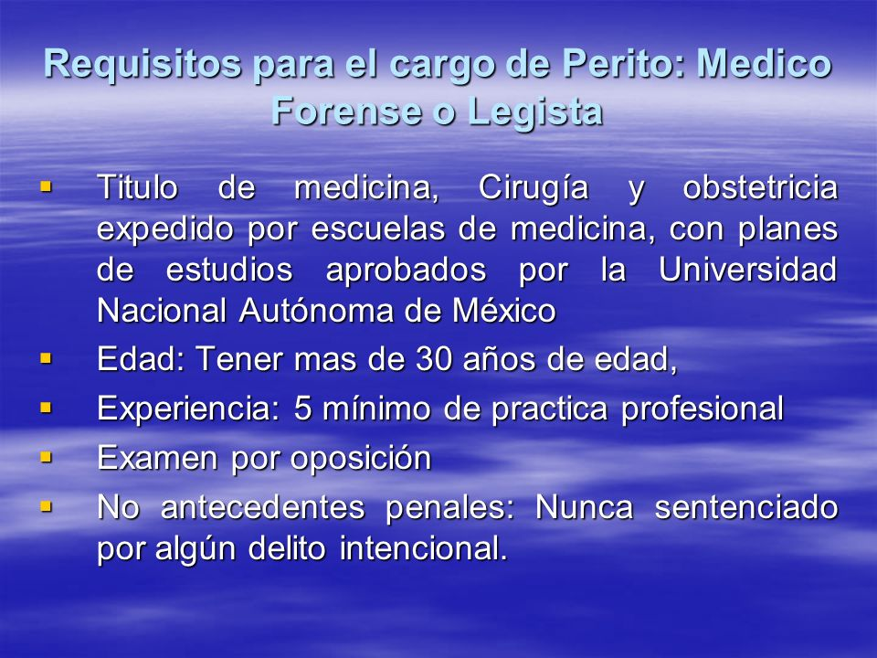 Requisitos para el cargo de Perito: Medico Forense o Legista
