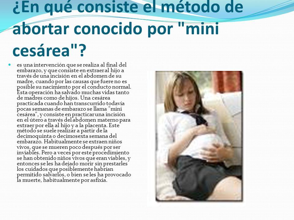 ¿En qué consiste el método de abortar conocido por mini cesárea