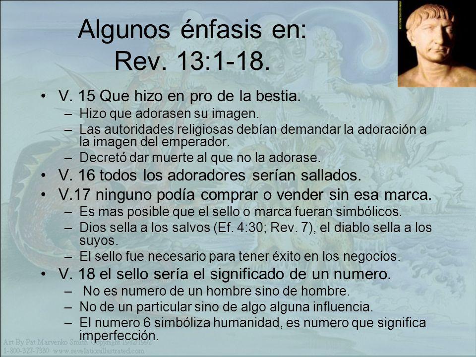 Algunos énfasis en: Rev. 13:1-18.