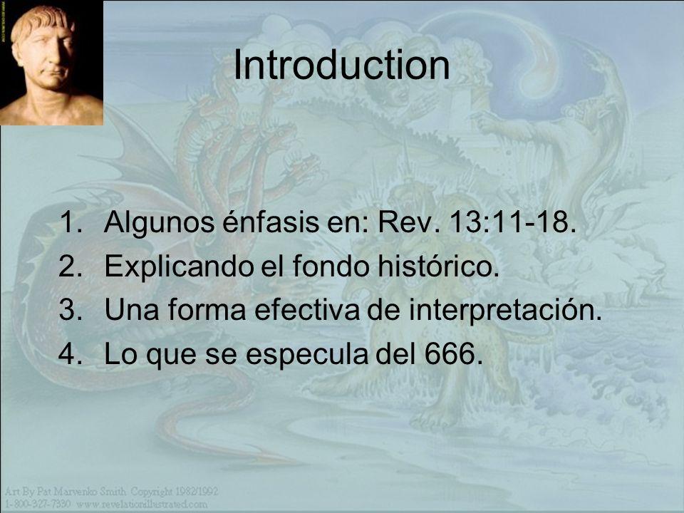 Introduction Algunos énfasis en: Rev. 13:11-18.