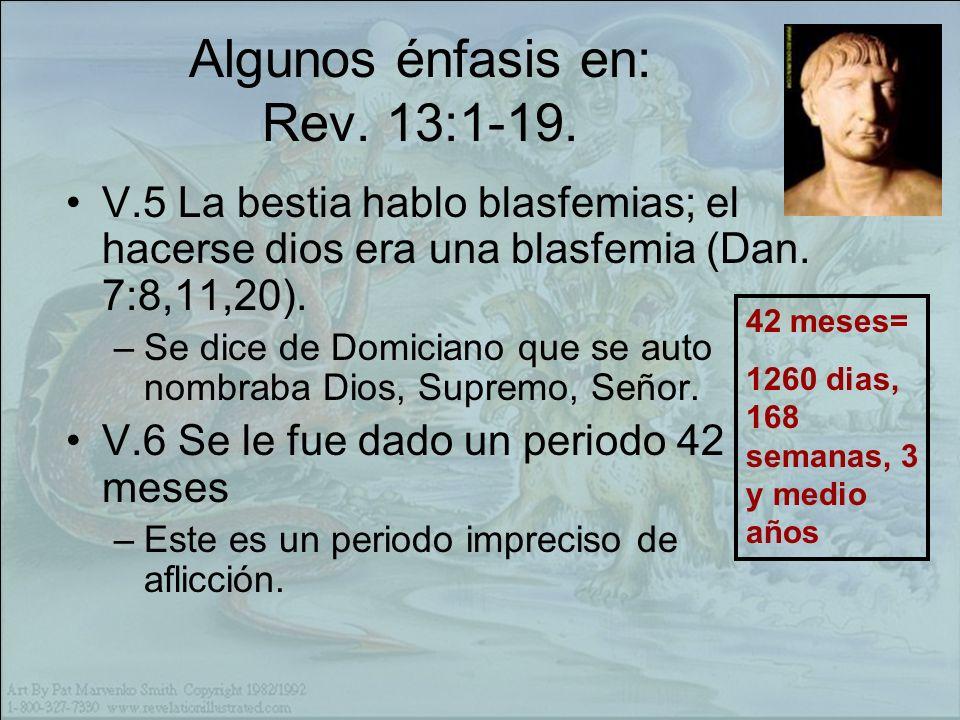 Algunos énfasis en: Rev. 13:1-19.