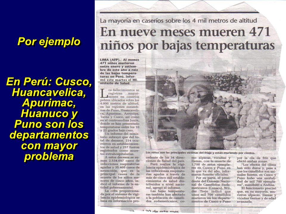 Por ejemplo En Perú: Cusco, Huancavelica, Apurimac, Huanuco y Puno son los departamentos con mayor problema.