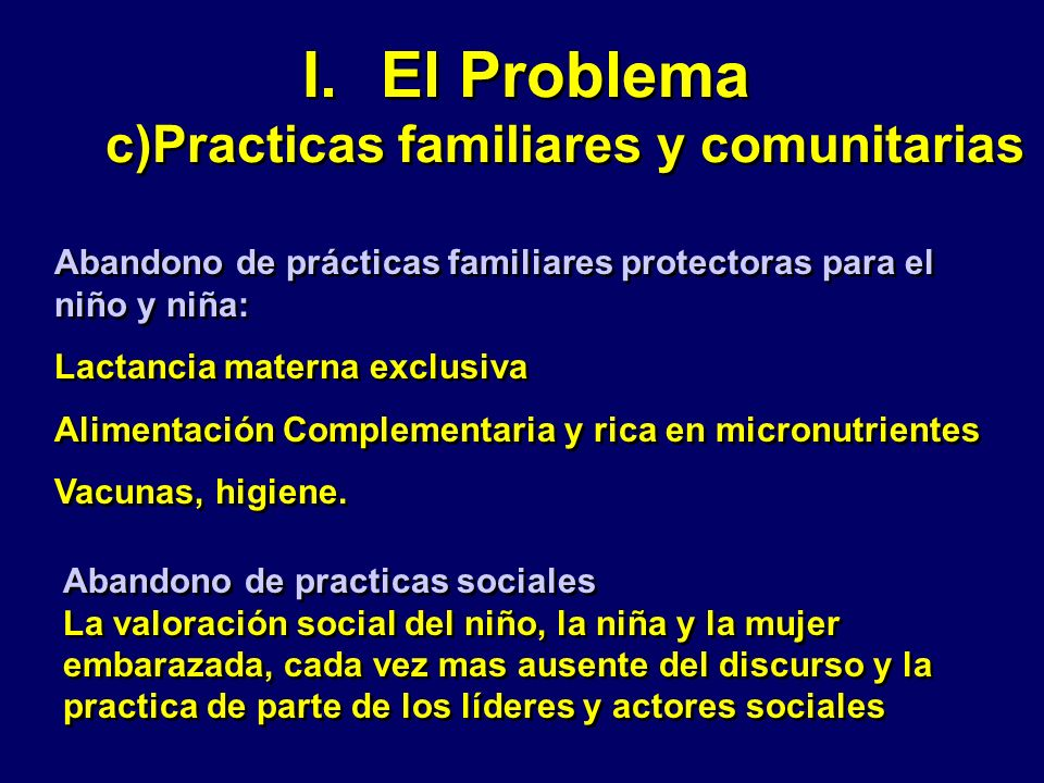 El Problema c)Practicas familiares y comunitarias