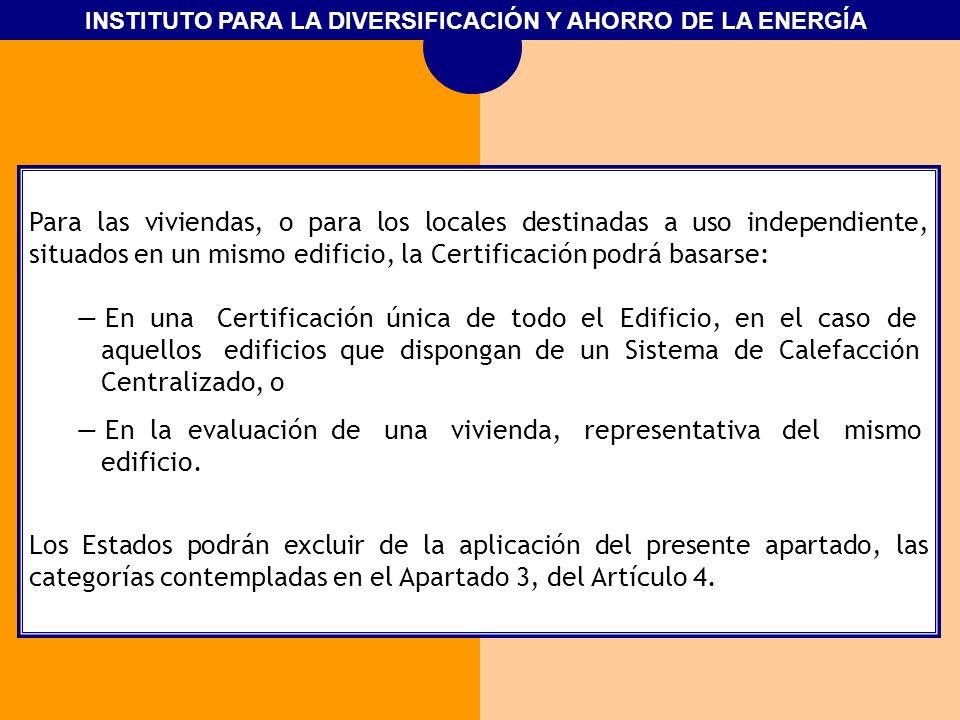 Para las viviendas, o para los locales destinadas a uso independiente, situados en un mismo edificio, la Certificación podrá basarse: