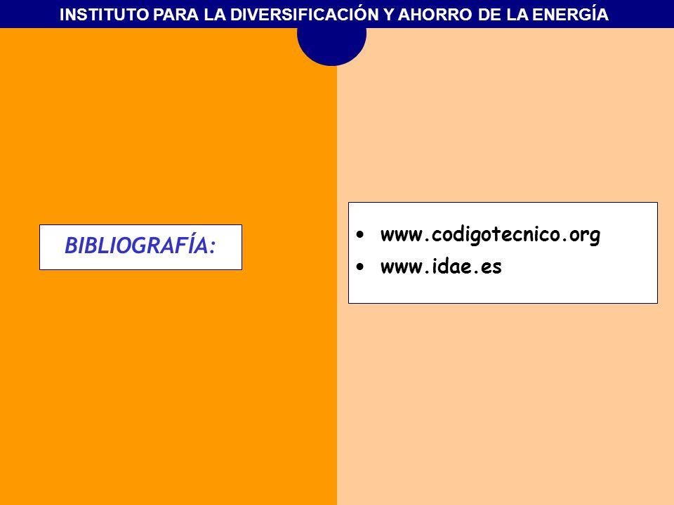 www.codigotecnico.org www.idae.es BIBLIOGRAFÍA: