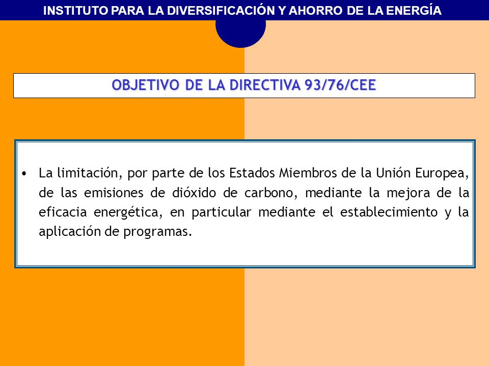 OBJETIVO DE LA DIRECTIVA 93/76/CEE