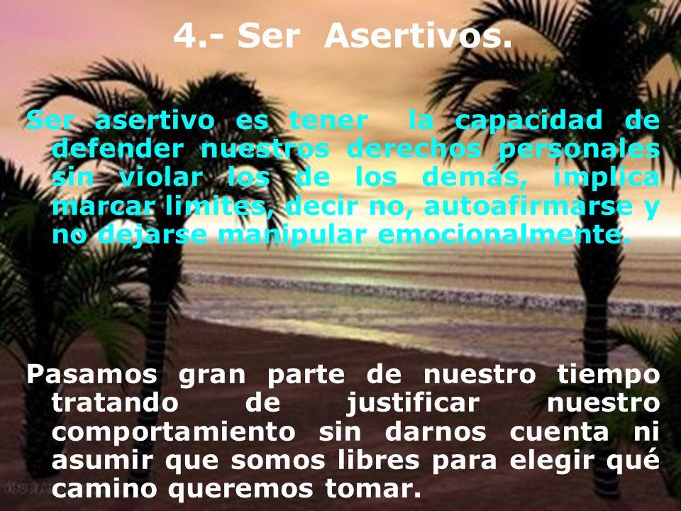 4.- Ser Asertivos.