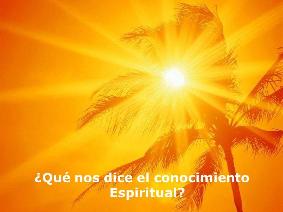 ¿Qué nos dice el conocimiento Espiritual