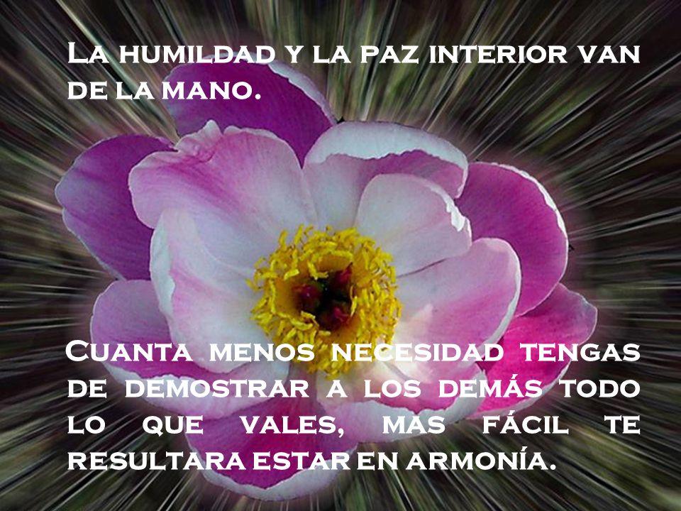 La humildad y la paz interior van de la mano.