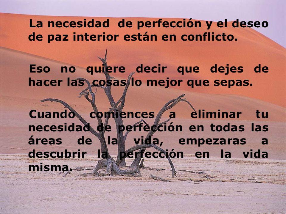 La necesidad de perfección y el deseo de paz interior están en conflicto.