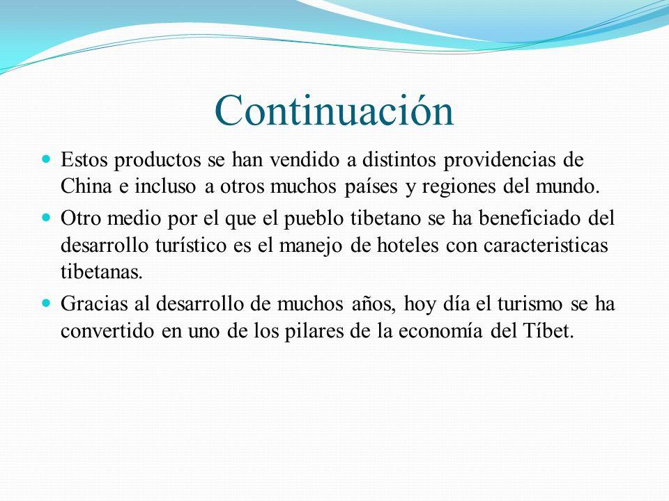 Continuación Estos productos se han vendido a distintos providencias de China e incluso a otros muchos países y regiones del mundo.