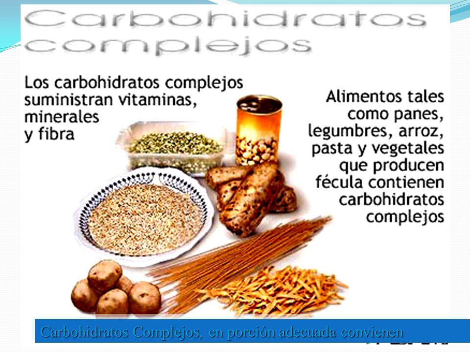 Carbohidratos Complejos, en porción adecuada convienen