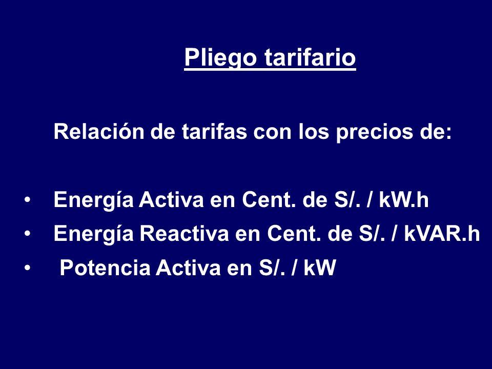 Pliego tarifario Relación de tarifas con los precios de: