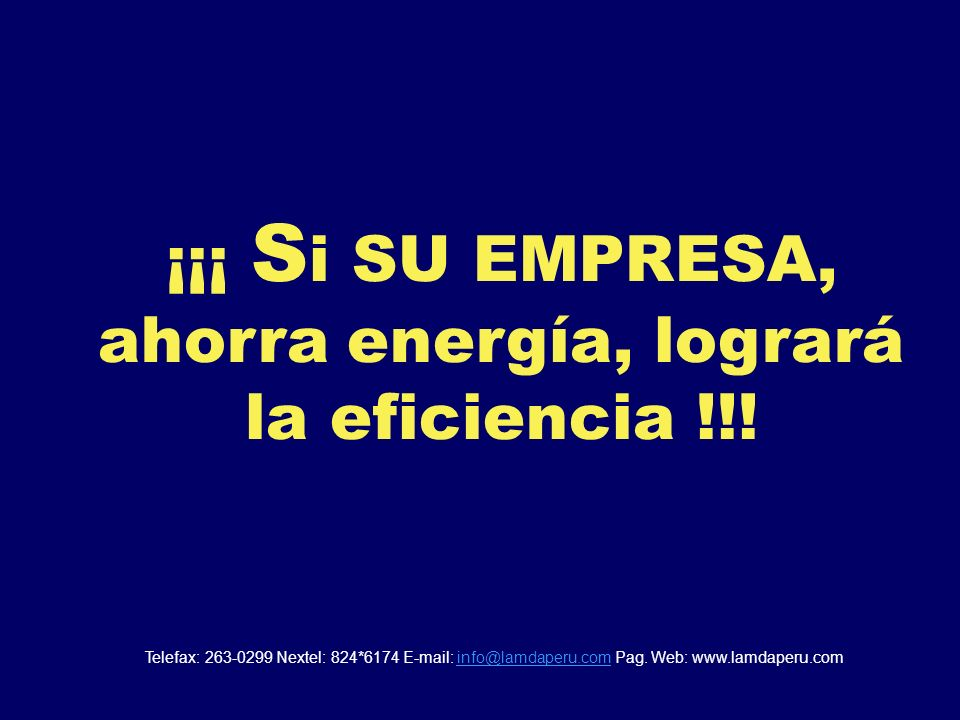 ¡¡¡ Si SU EMPRESA, ahorra energía, logrará la eficiencia !!!