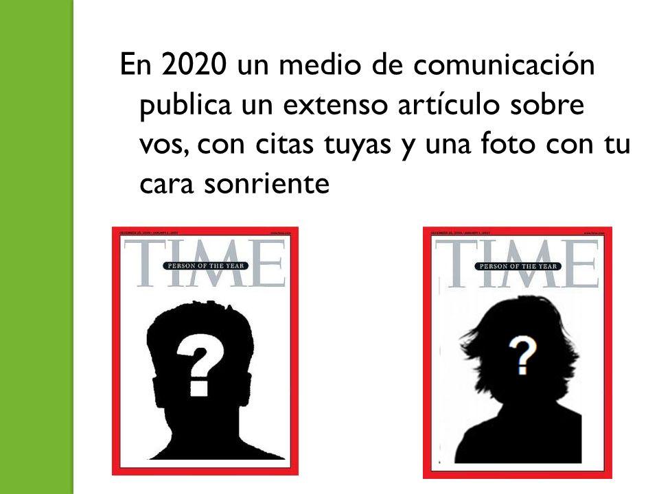 En 2020 un medio de comunicación publica un extenso artículo sobre vos, con citas tuyas y una foto con tu cara sonriente
