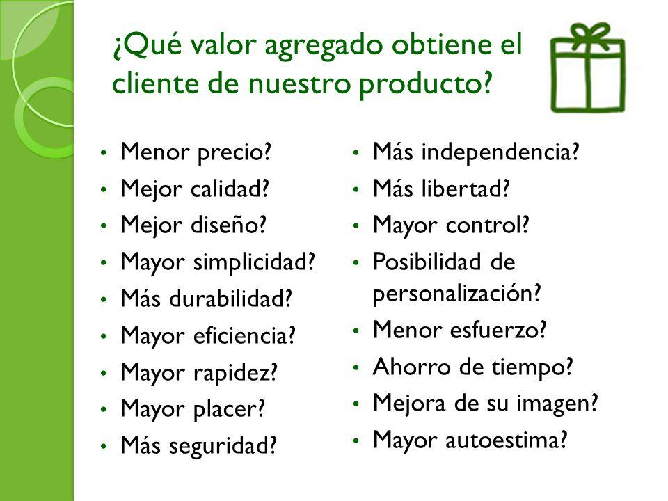 ¿Qué valor agregado obtiene el cliente de nuestro producto
