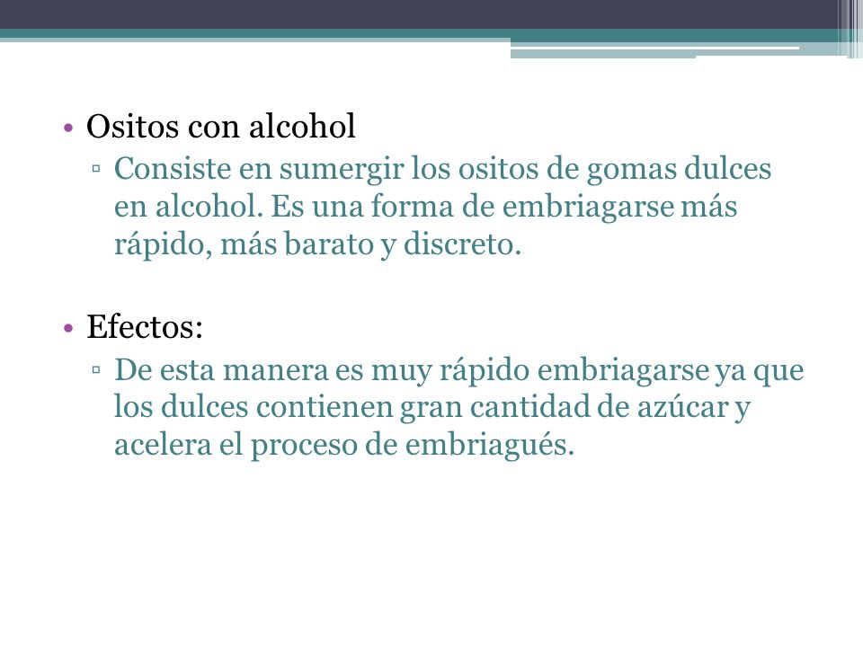 Ositos con alcohol Efectos: