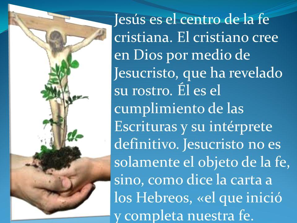 Jesús es el centro de la fe cristiana