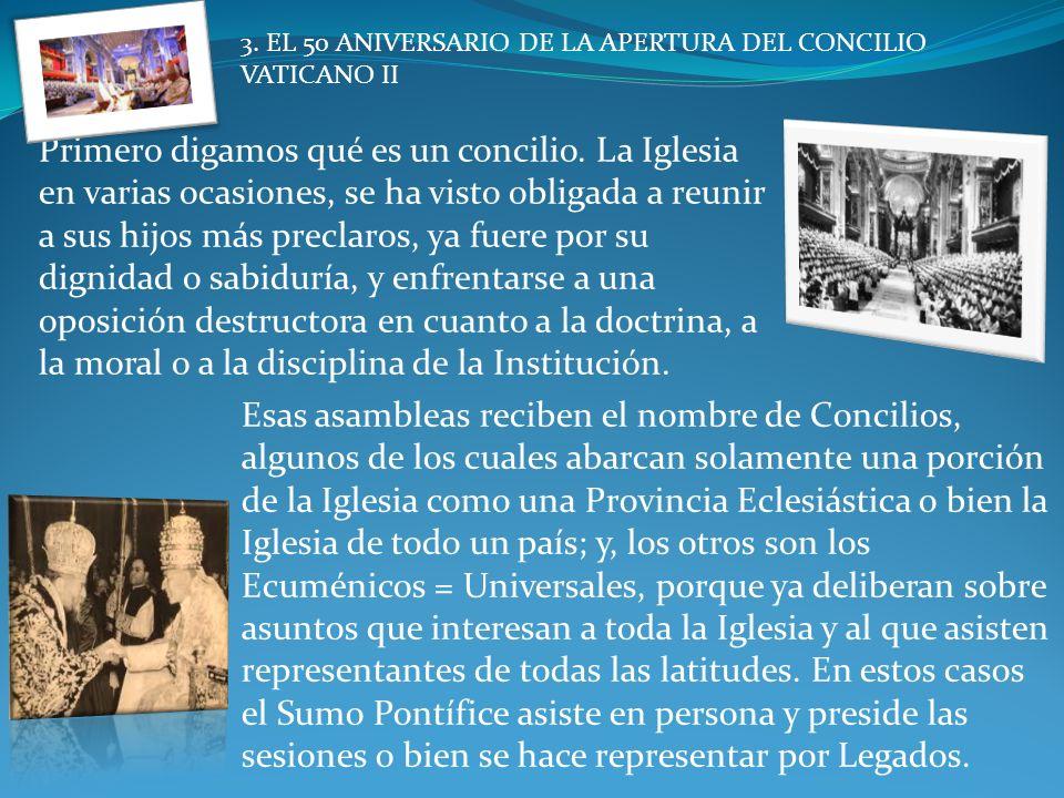 3. EL 50 ANIVERSARIO DE LA APERTURA DEL CONCILIO VATICANO II