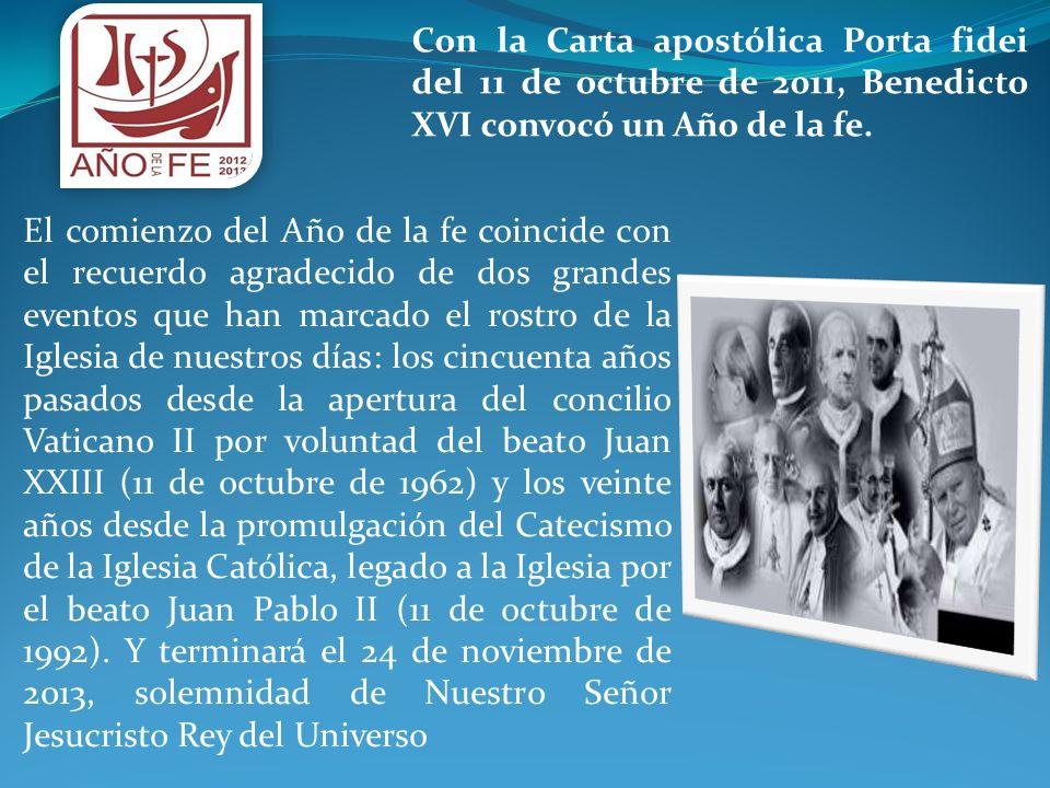 Con la Carta apostólica Porta fidei del 11 de octubre de 2011, Benedicto XVI convocó un Año de la fe.