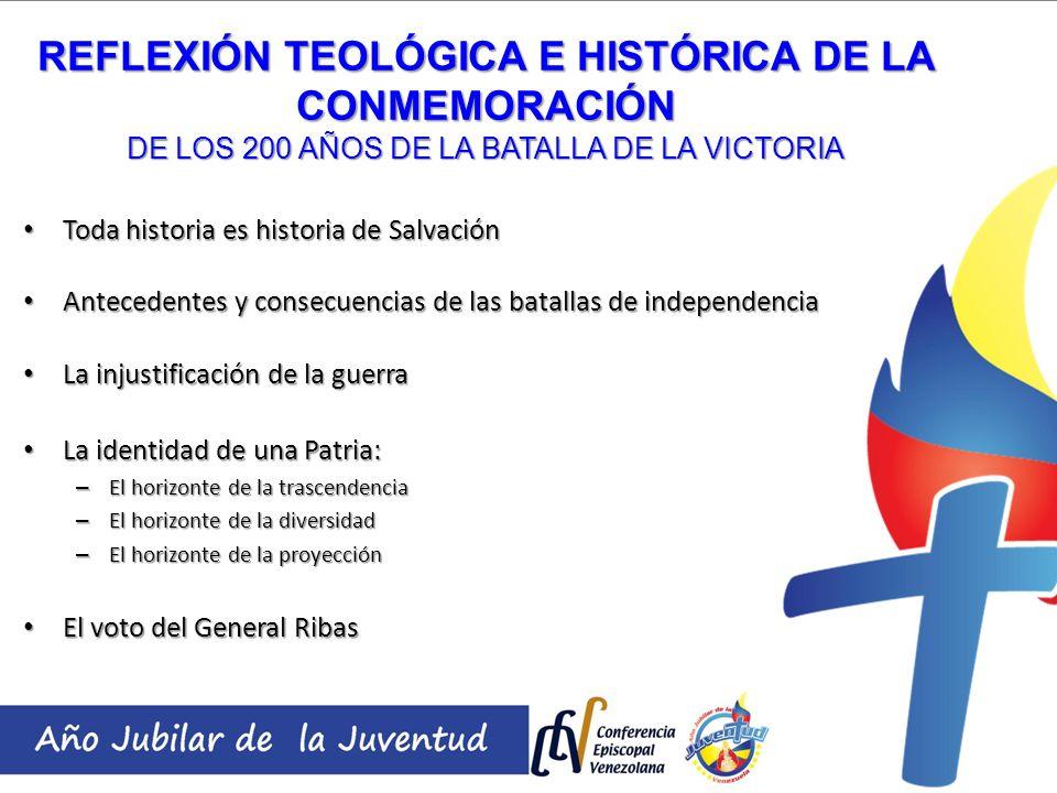 REFLEXIÓN TEOLÓGICA E HISTÓRICA DE LA CONMEMORACIÓN DE LOS 200 AÑOS DE LA BATALLA DE LA VICTORIA