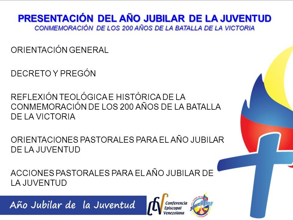 PRESENTACIÓN DEL AÑO JUBILAR DE LA JUVENTUD CONMEMORACIÓN DE LOS 200 AÑOS DE LA BATALLA DE LA VICTORIA