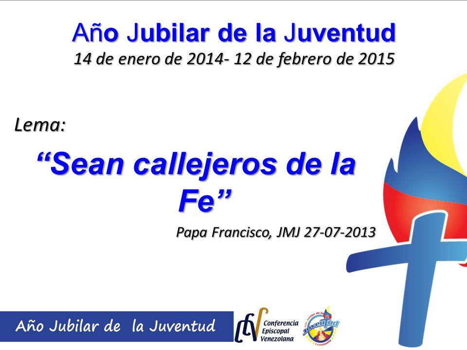 Año Jubilar de la Juventud 14 de enero de 2014- 12 de febrero de 2015