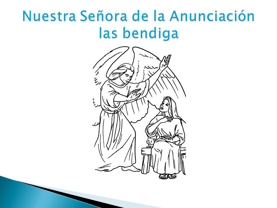 Nuestra Señora de la Anunciación las bendiga