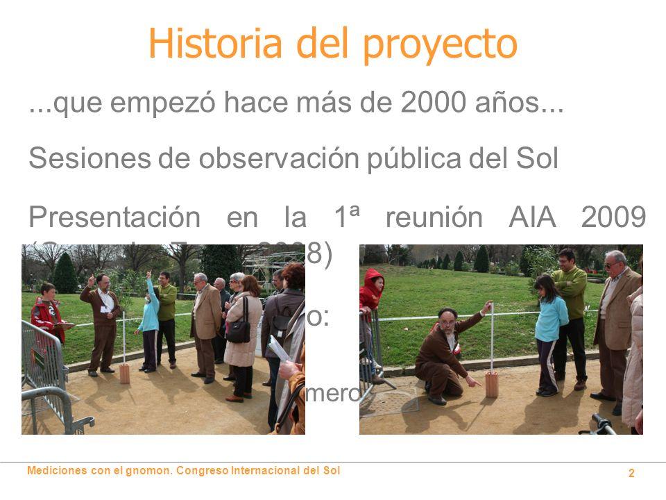 Historia del proyecto ...que empezó hace más de 2000 años...